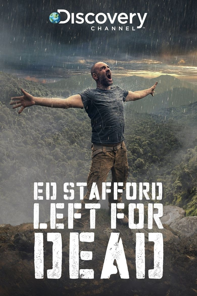 Ed Stafford: Left For Dead Poster