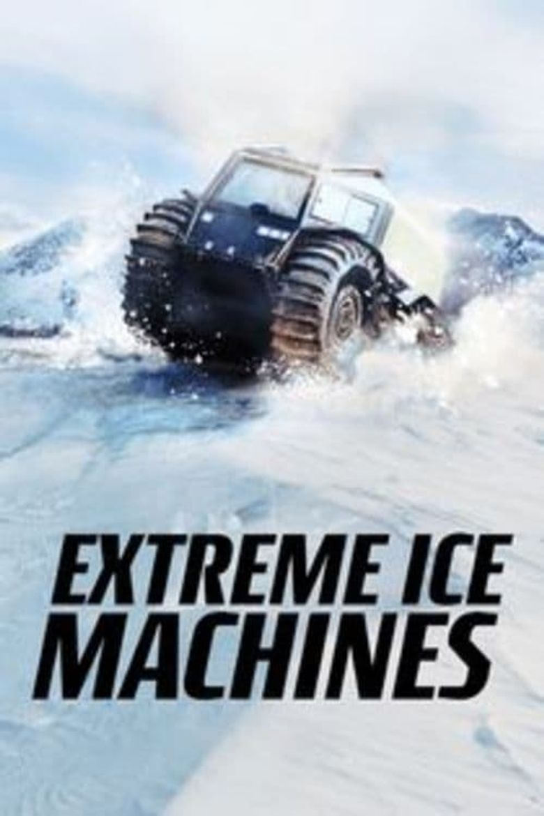 Extreme Ice Machines Poster