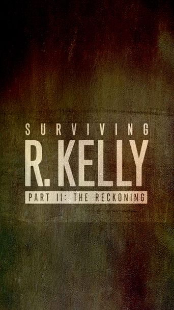 Surviving R. Kelly Part II: The Reckoning Poster