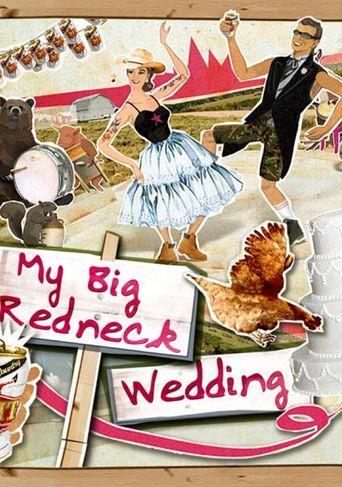 My Big Redneck Wedding Poster