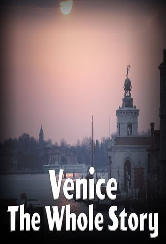 Venice: The Whole Story Poster