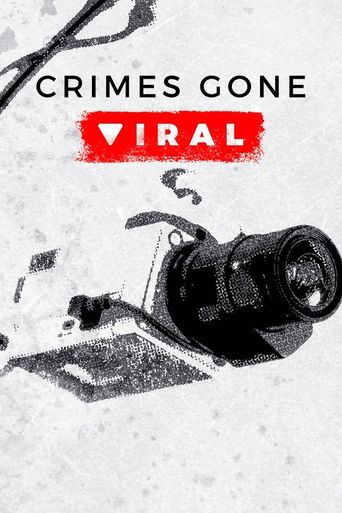 Crimes Gone Viral Poster