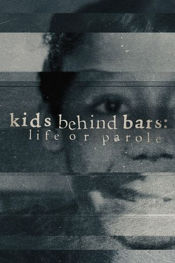 Kids Behind Bars: Life or Parole Poster