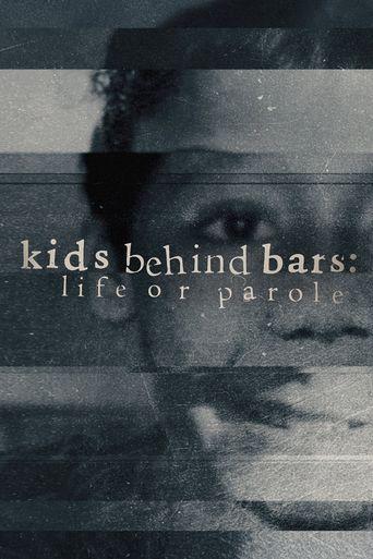 Kids Behind Bars: Life or Parole Poster
