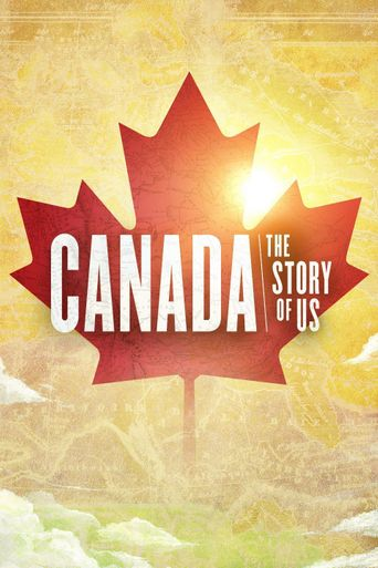 Canada: The Story of Us Poster
