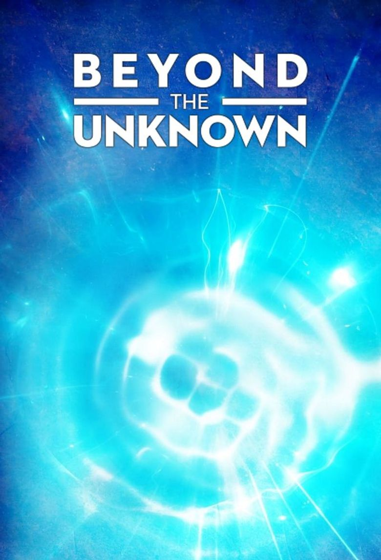 Beyond the Unknown Poster
