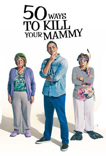 Watch 50 Ways To Kill Your Mammy