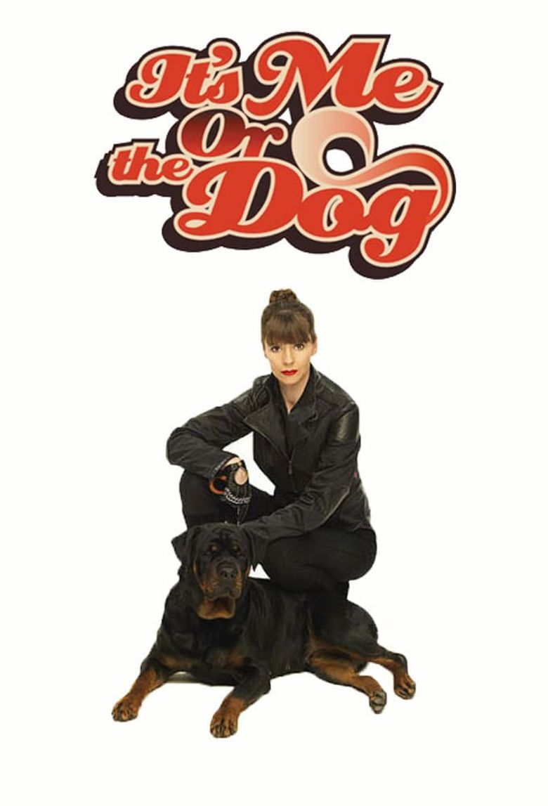It's Me or the Dog Poster
