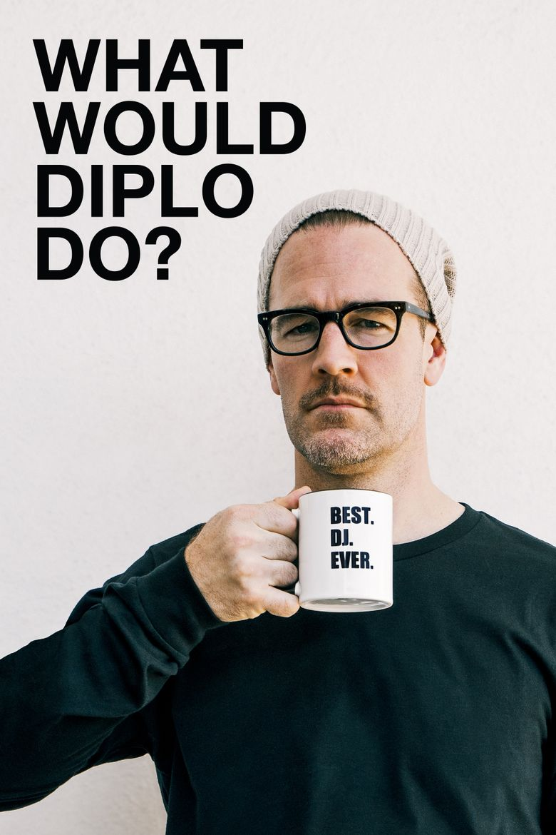 What Would Diplo Do? Poster