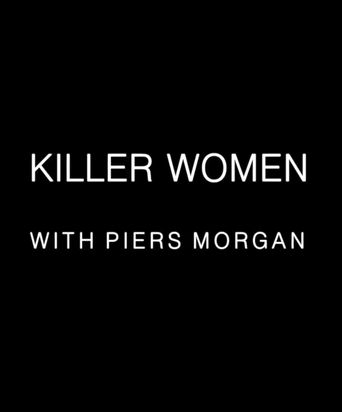 Killer Women with Piers Morgan Poster