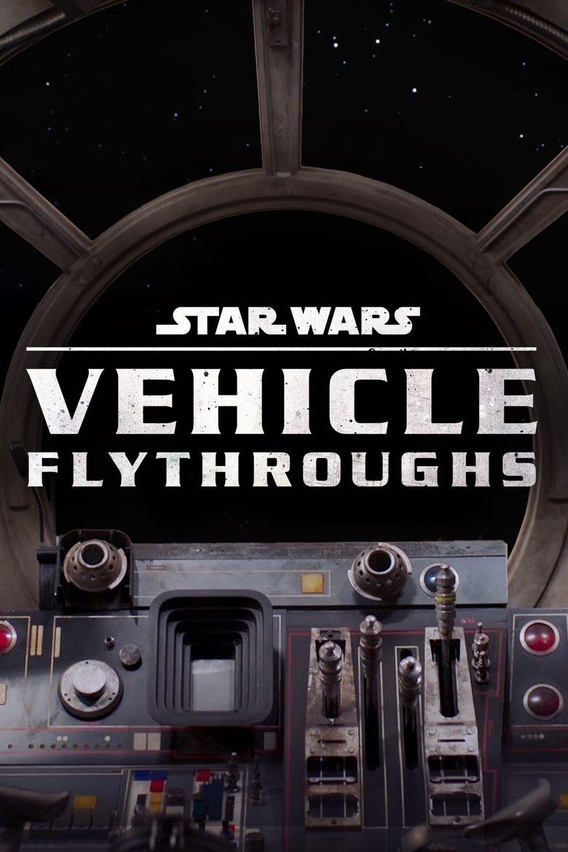 Star Wars Vehicle Flythroughs Poster