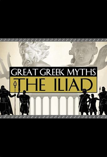 Great Greek Myths: The Iliad Poster