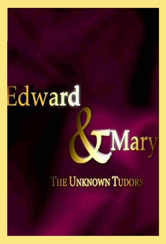 Edward and Mary: The Unknown Tudors Poster