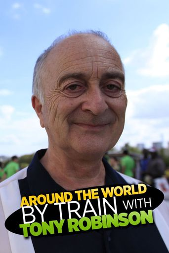 Around the World by Train With Tony Robinson Poster