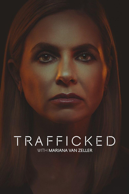 Trafficked with Mariana van Zeller Poster