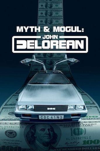 Myth and Mogul: John DeLorean Poster