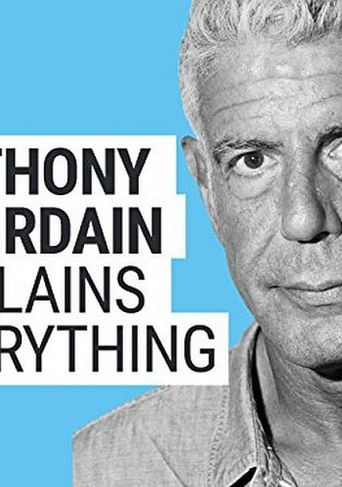 Anthony Bourdain Explains Everything Poster