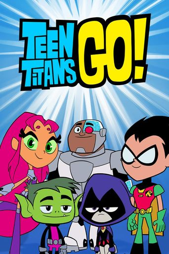 Watch Teen Titans Go!