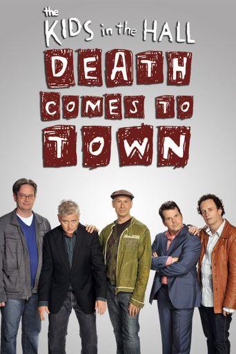 The Kids in the Hall: Death Comes to Town Poster
