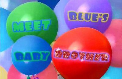 Season 07, Episode 02 Meet Blue's Baby Brother