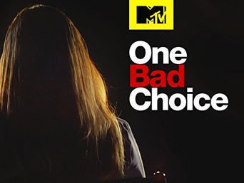 Watch One Bad Choice