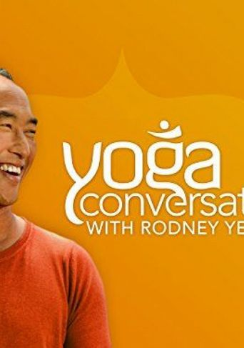 Yoga Conversations with Rodney Yee Poster