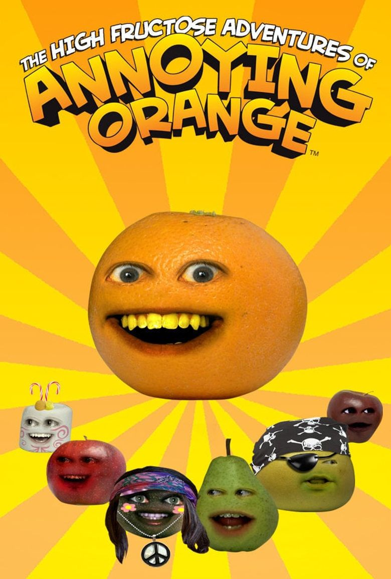 The High Fructose Adventures of Annoying Orange Poster
