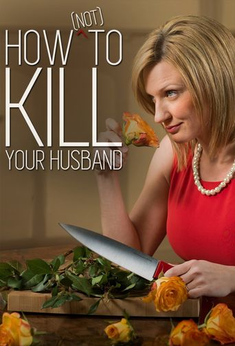 How (Not) to Kill Your Husband Poster