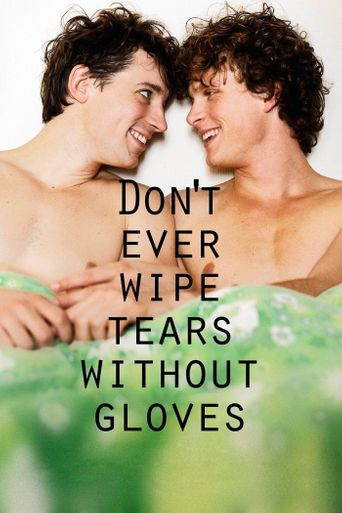 Don't Ever Wipe Tears Without Gloves Poster