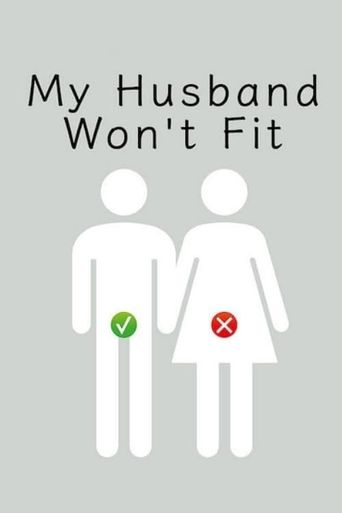 My Husband Won't Fit Poster