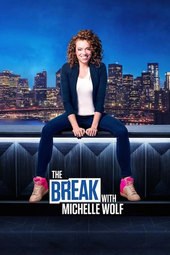 The Break with Michelle Wolf Poster