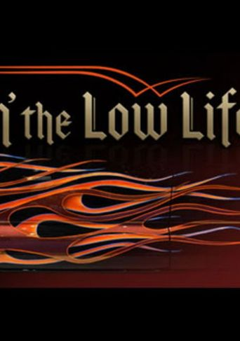 Livin' the Low Life Poster