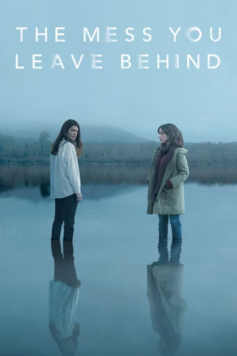 The Mess You Leave Behind Poster