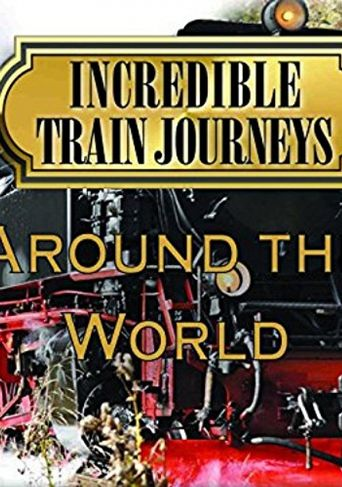 Incredible Train Journeys Around the World Poster