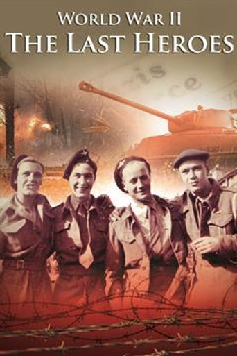 World War II The Last Heroes Poster