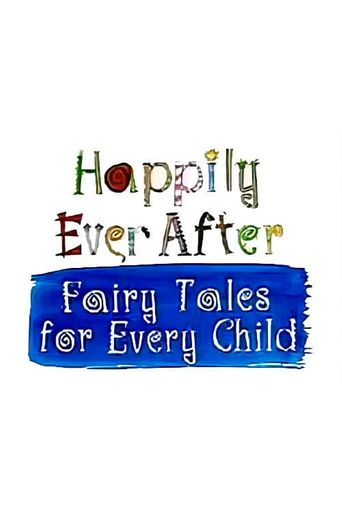 Watch Happily Ever After: Fairy Tales for Every Child