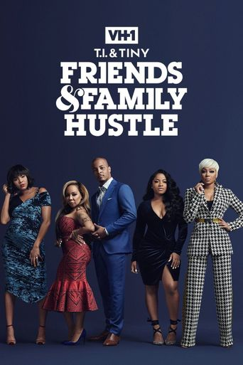T.I. & Tiny: Friends & Family Hustle Poster