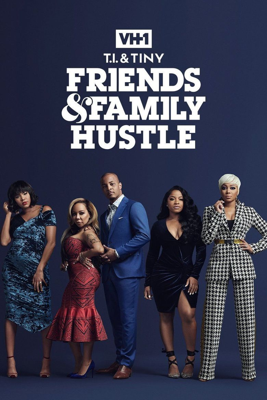 T.I. & Tiny: Friends & Family Hustle Poster