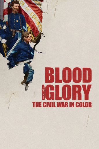 Blood and Glory: The Civil War in Color Poster