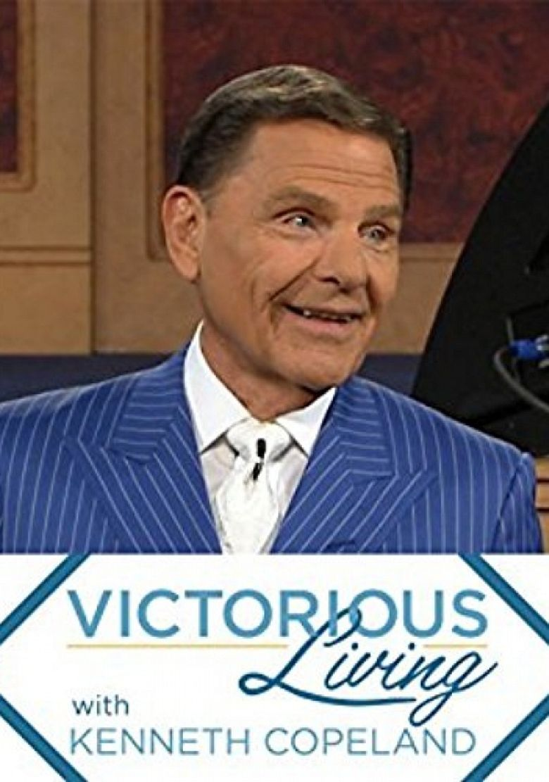 Victorious Living with Kenneth Copeland Poster