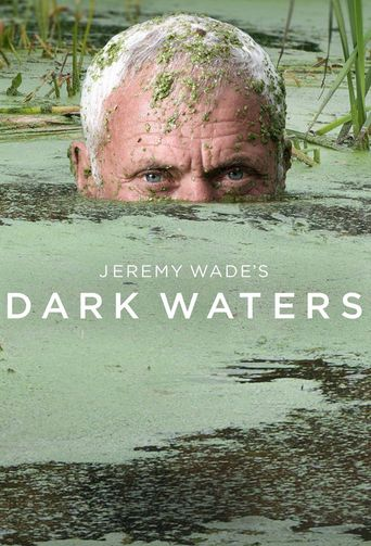Jeremy Wade's Dark Waters Poster