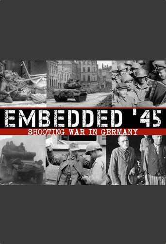 Embedded '45: Shooting War in Germany Poster