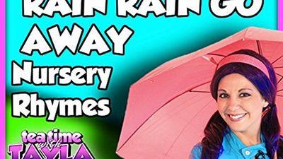 Season 03, Episode 08 Rain Rain Go Away Nursery Rhyme on Tea Time with Tayla
