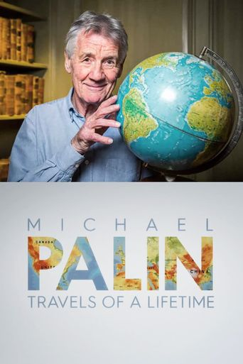 Michael Palin: Travels of a Lifetime Poster