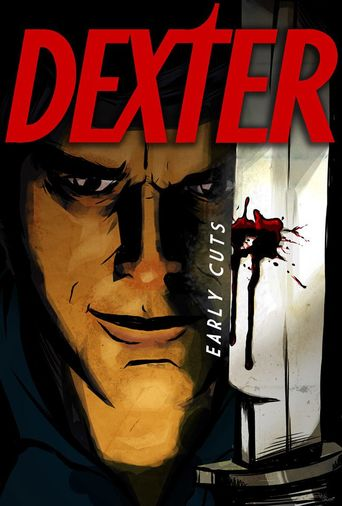 Dexter: Early Cuts Poster
