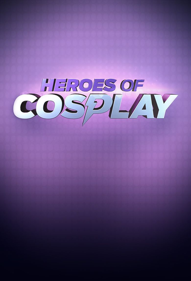 Heroes of Cosplay Poster