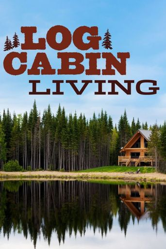 Watch Log Cabin Living