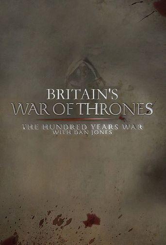 Britain's War of Thrones: The Hundred Years War with Dan Jones Poster