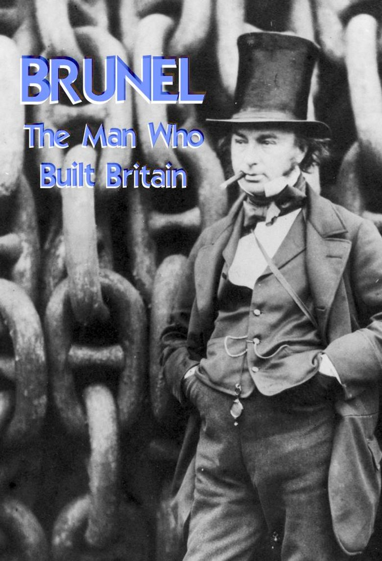 Brunel: The Man Who Built Britain Poster