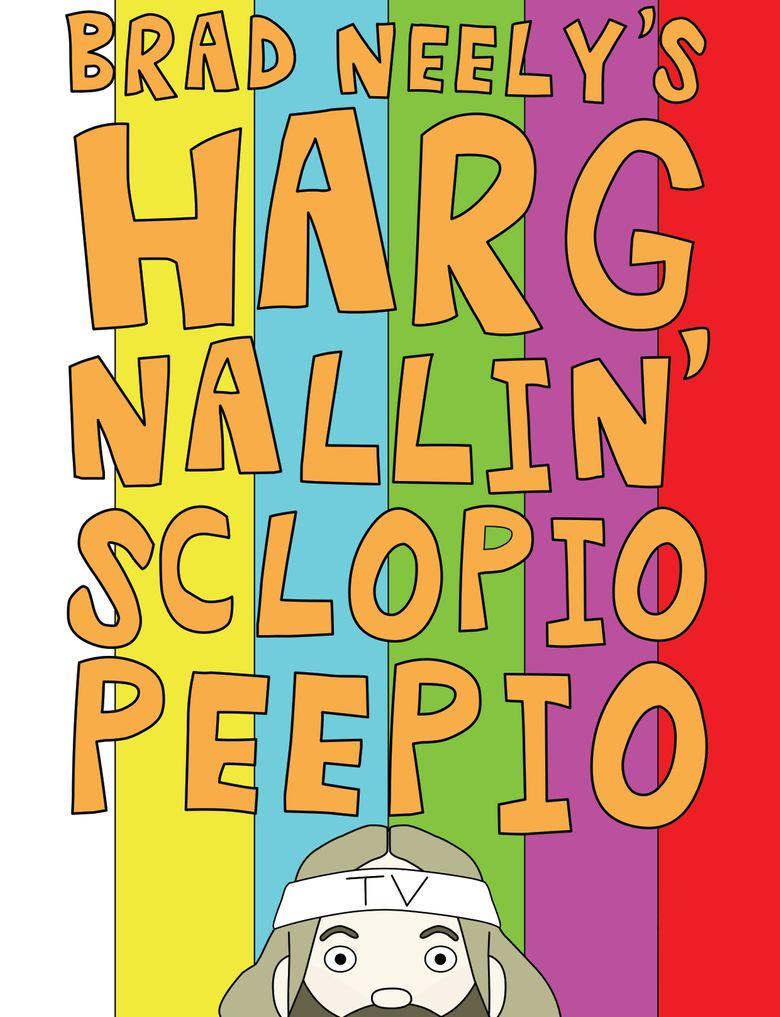 Brad Neely's Harg Nallin Sclopio Peepio Poster